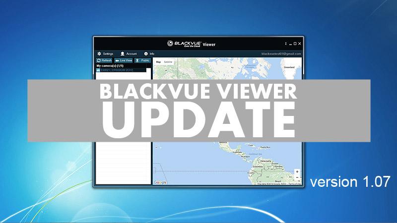 blackvue viewer update version 1 07 - BlackVue Viewer Update - Phiên bản 1.07