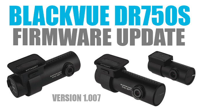 blackvue dr750s series version 1 007 - [Cập nhật phần mềm] BlackVue dòng DR750S phiên bản 1.007